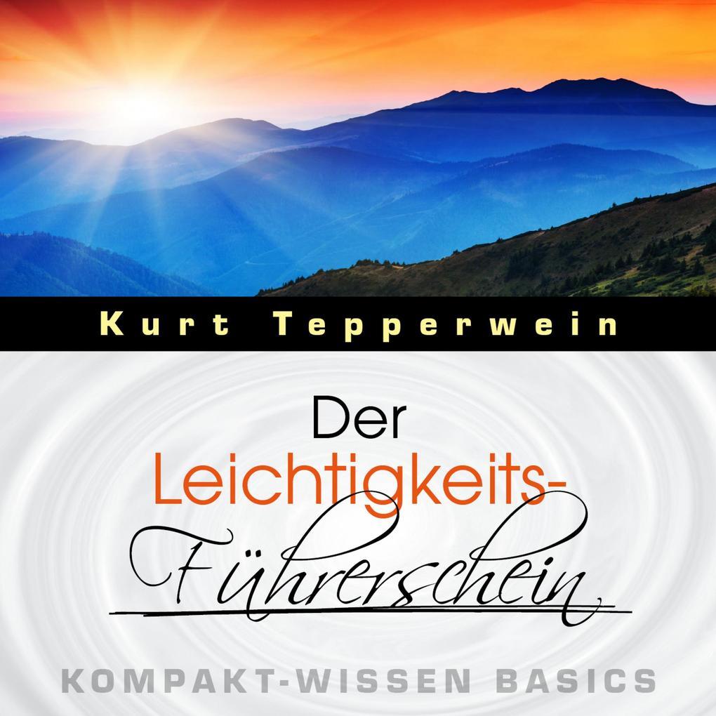 Der Leichtigkeits-Führerschein - Kompakt-Wissen...