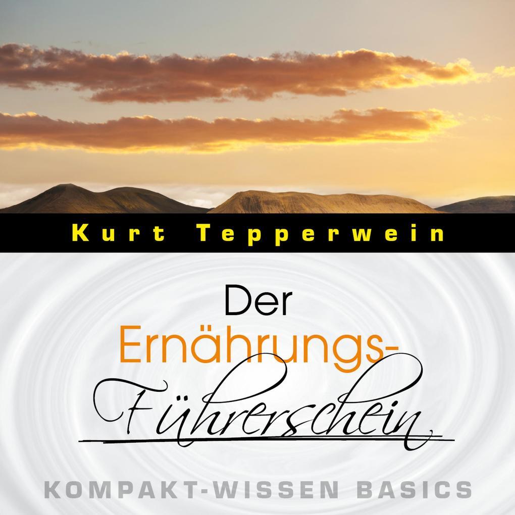 Der Ernährungs-Führerschein - Kompakt-Wissen Ba...