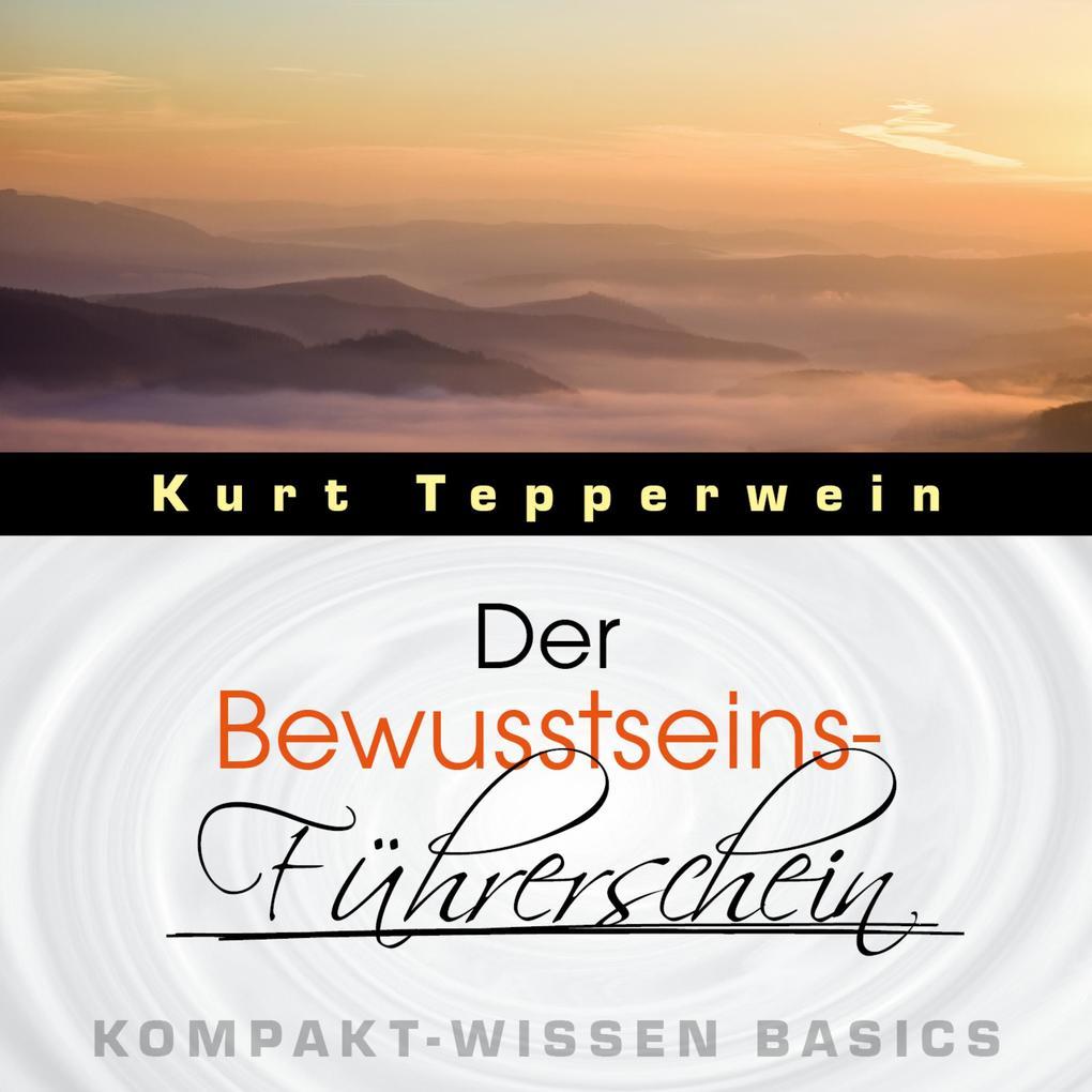 Der Bewusstseins-Führerschein - Kompakt-Wissen ...
