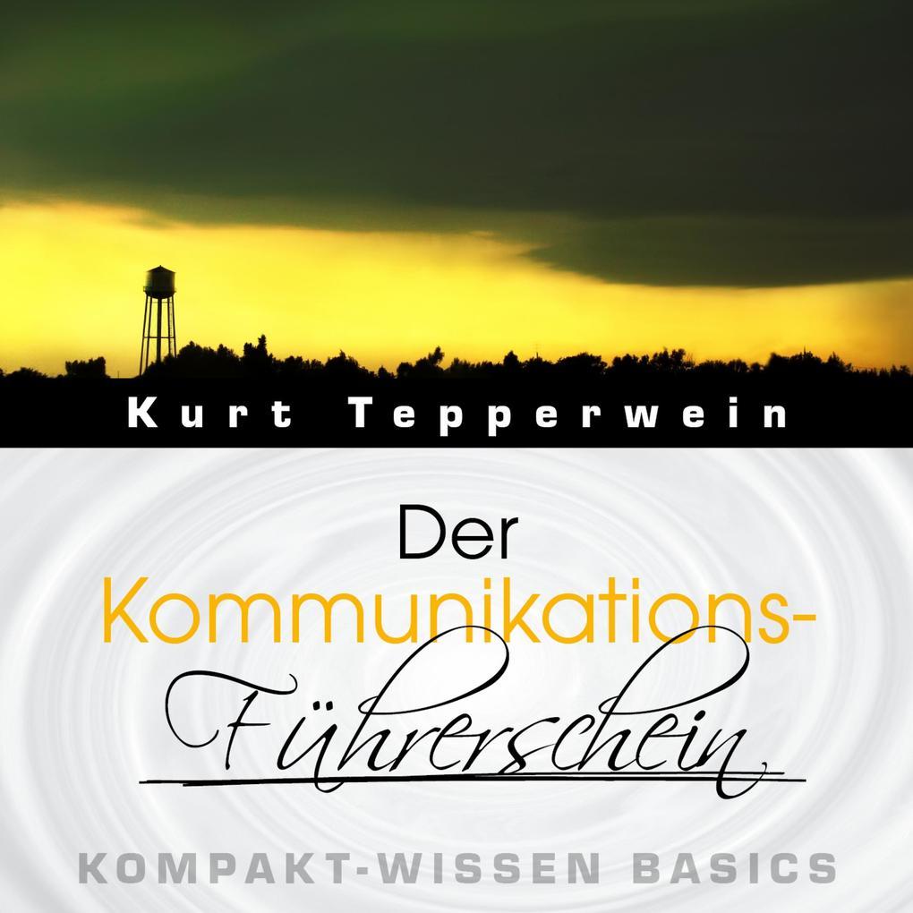 Der Kommunikations-Führerschein - Kompakt-Wisse...