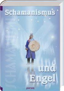 Schamanismus und Engel als Buch