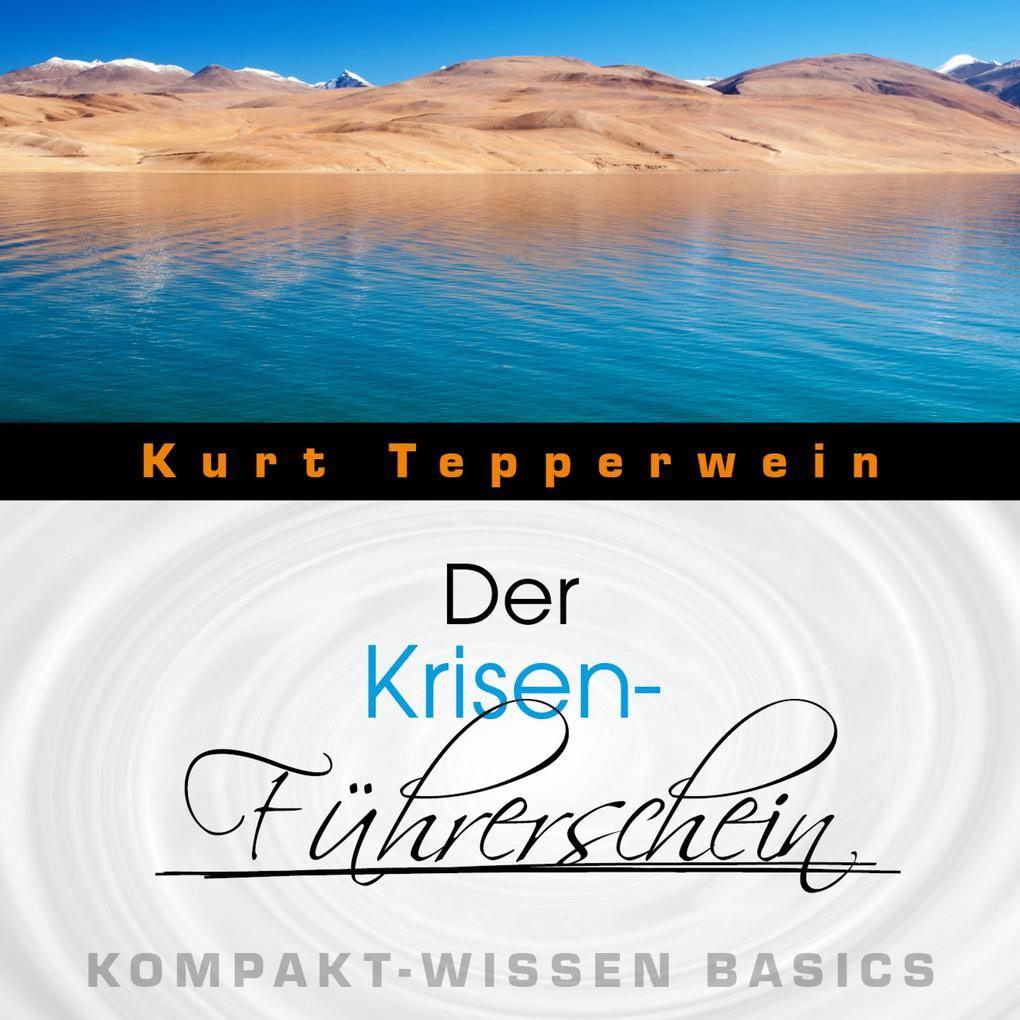 Der Krisen-Führerschein - Kompakt-Wissen Basics...