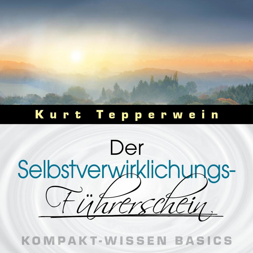 Der Selbstverwirklichungs-Führerschein - Kompak...
