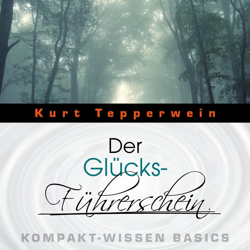 Der Glücks-Führerschein - Kompakt-Wissen Basics...