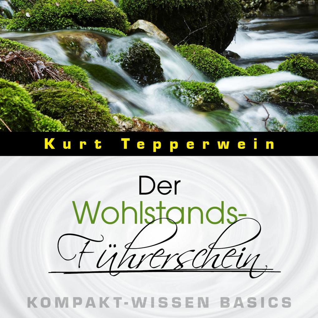 Der Wohlstands-Führerschein - Kompakt-Wissen Ba...