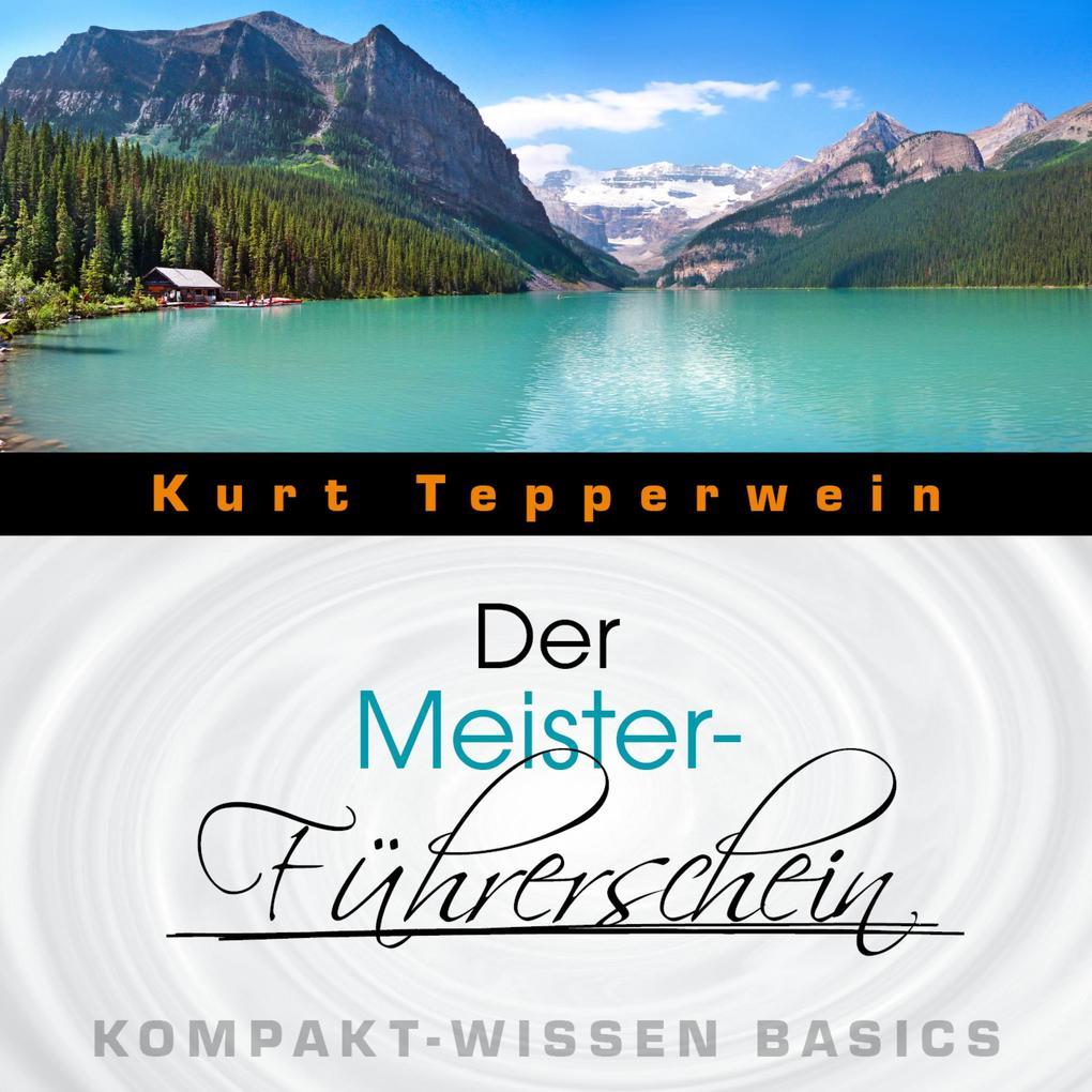 Der Meister-Führerschein - Kompakt-Wissen Basic...