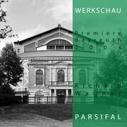 Richard Wagner: Parsifal - Werkschau Bayreuth 2004