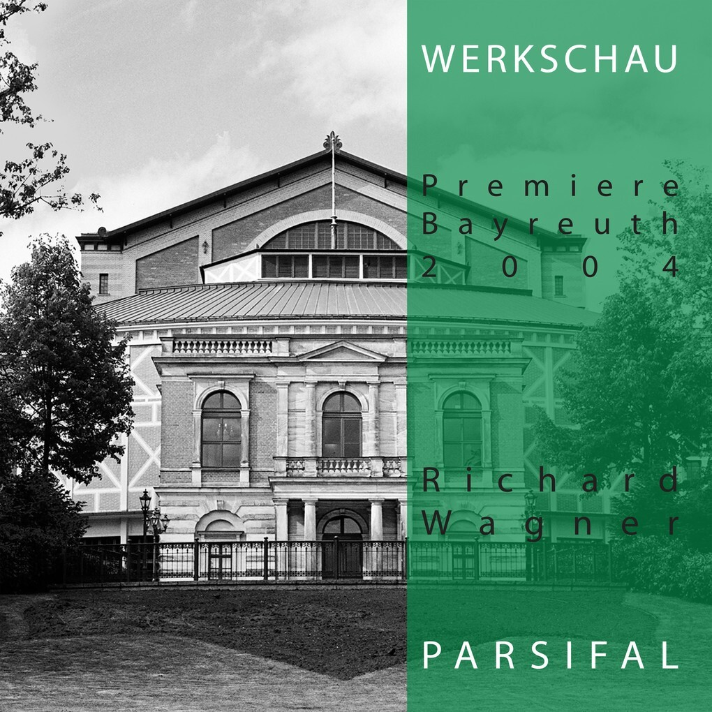 Richard Wagner: Parsifal - Werkschau Bayreuth 2004 als Hörbuch Download
