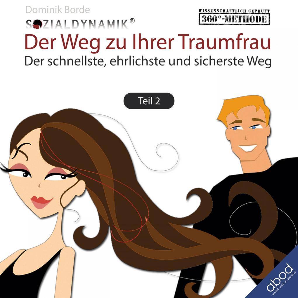 Der Weg zu Ihrer Traumfrau: Teil2 als Hörbuch D...