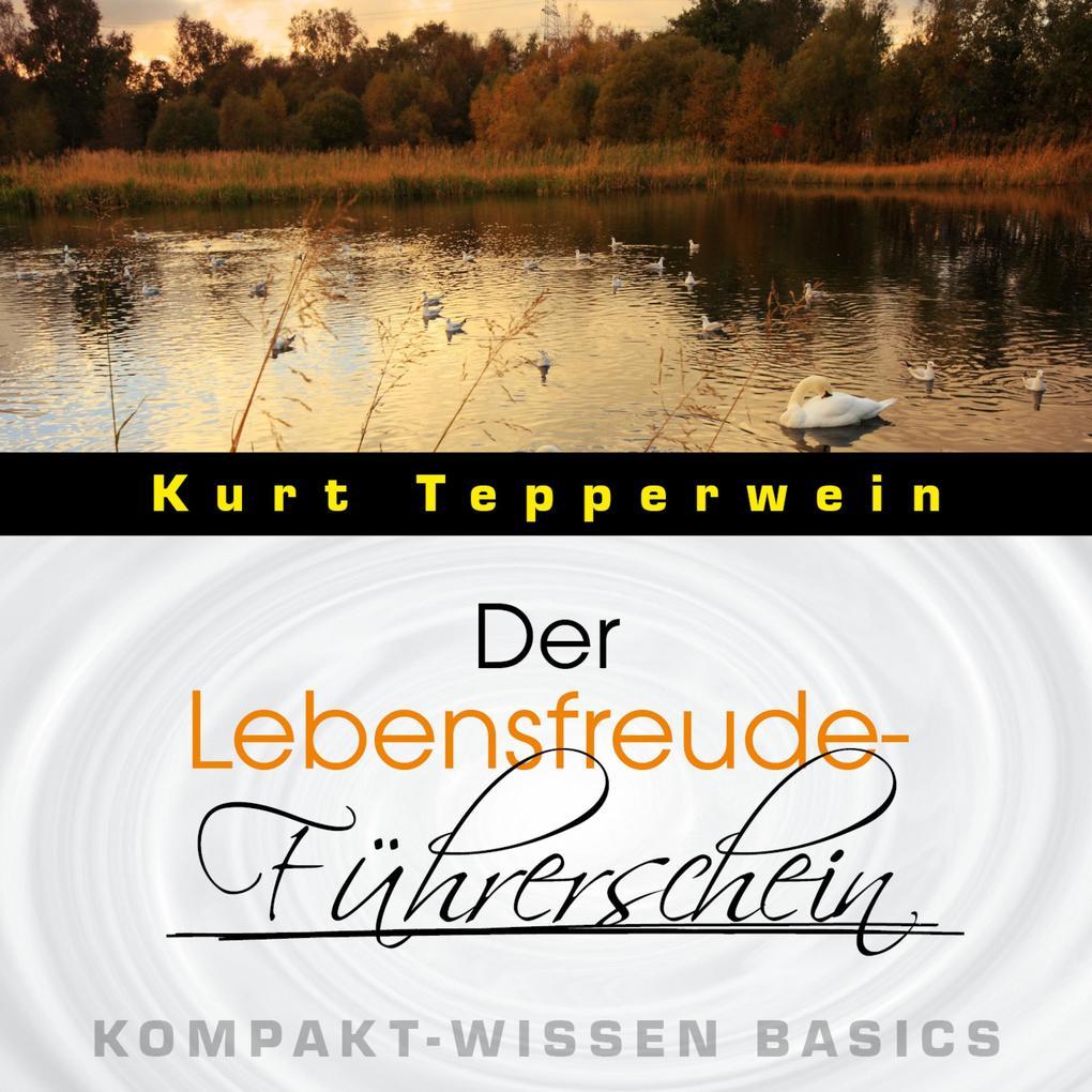 Der Lebensfreude-Führerschein - Kompakt-Wissen ...