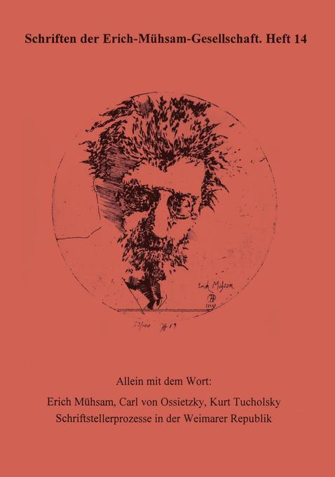 Allein mit dem Wort: Erich Mühsam, Carl von Ossietzky, Kurt Tucholsky als Buch