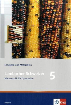 Lambacher Schweizer. 5. Schuljahr. Lösungen und Materialien. Bayern als Buch