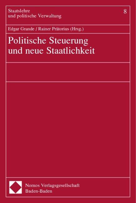 Politische Steuerung und neue Staatlichkeit als Buch