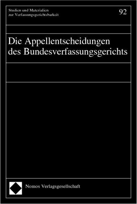 Die Appellentscheidungen des Bundesverfassungsgerichts als Buch