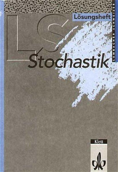 Lambacher-Schweizer. 11.-13. Schuljahr. Stochastik. Lösungsheft. Allgemeine Ausgabe für GK und LK als Buch