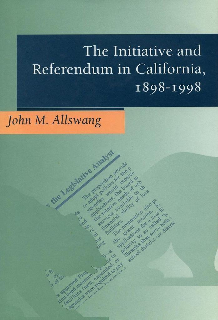 The Initiative and Referendum in California, 1898-1998 als Taschenbuch