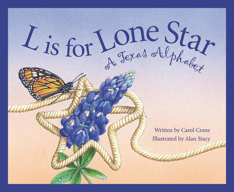 L Is for Lone Star: A Texas Alphabet als Buch