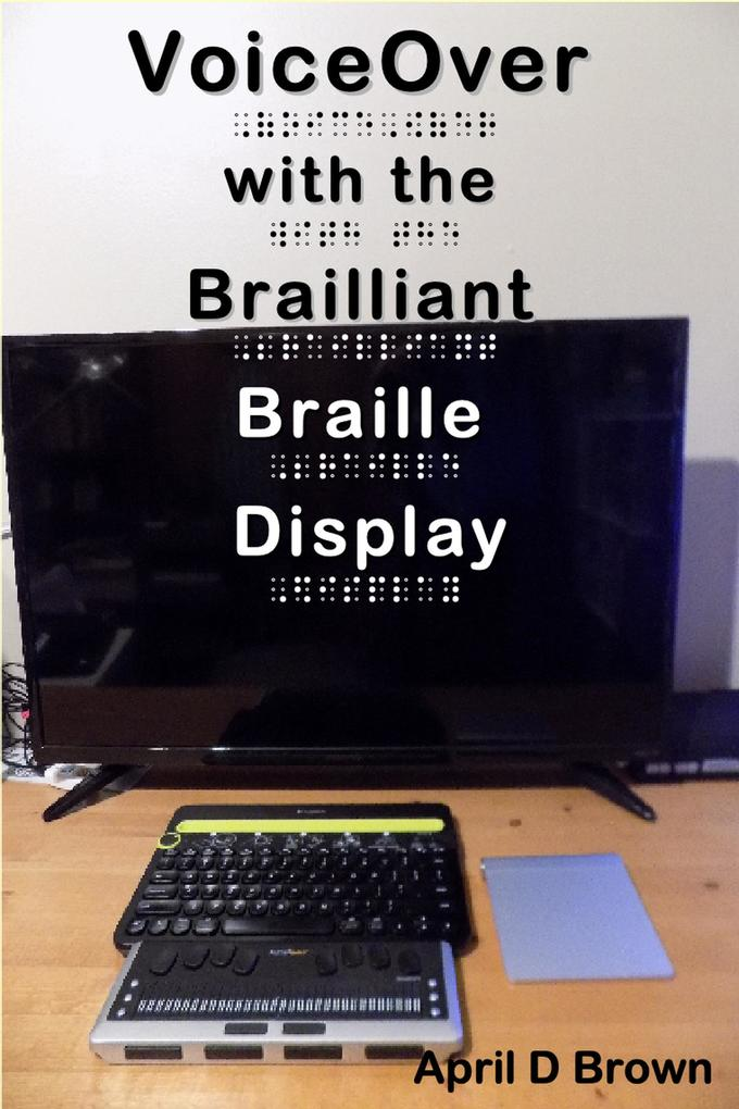 VoiceOver With the Brailliant Braille Display a...