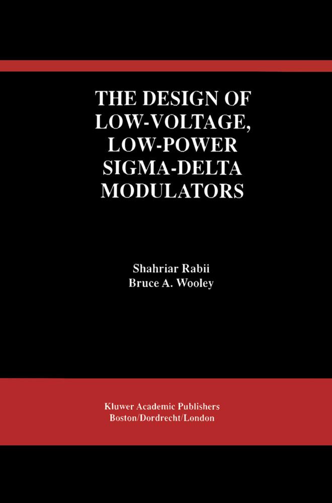 The Design of Low-Voltage, Low-Power Sigma-Delta Modulators als Buch