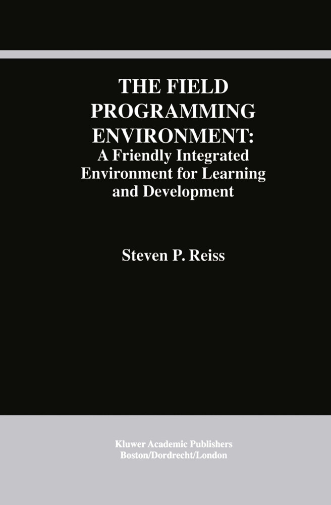 The Field Programming Environment: A Friendly Integrated Environment for Learning and Development als Buch