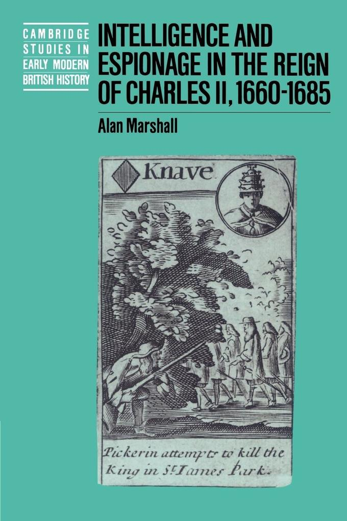 Intelligence and Espionage in the Reign of Charles II, 1660-1685 als Buch