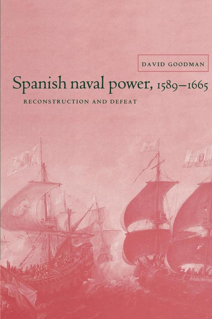 Spanish Naval Power 1589 - 1665 als Buch