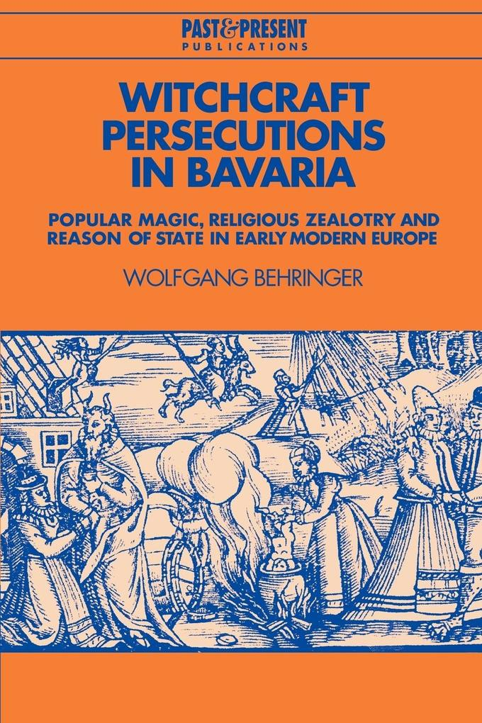 Witchcraft Persecutions in Bavaria als Buch