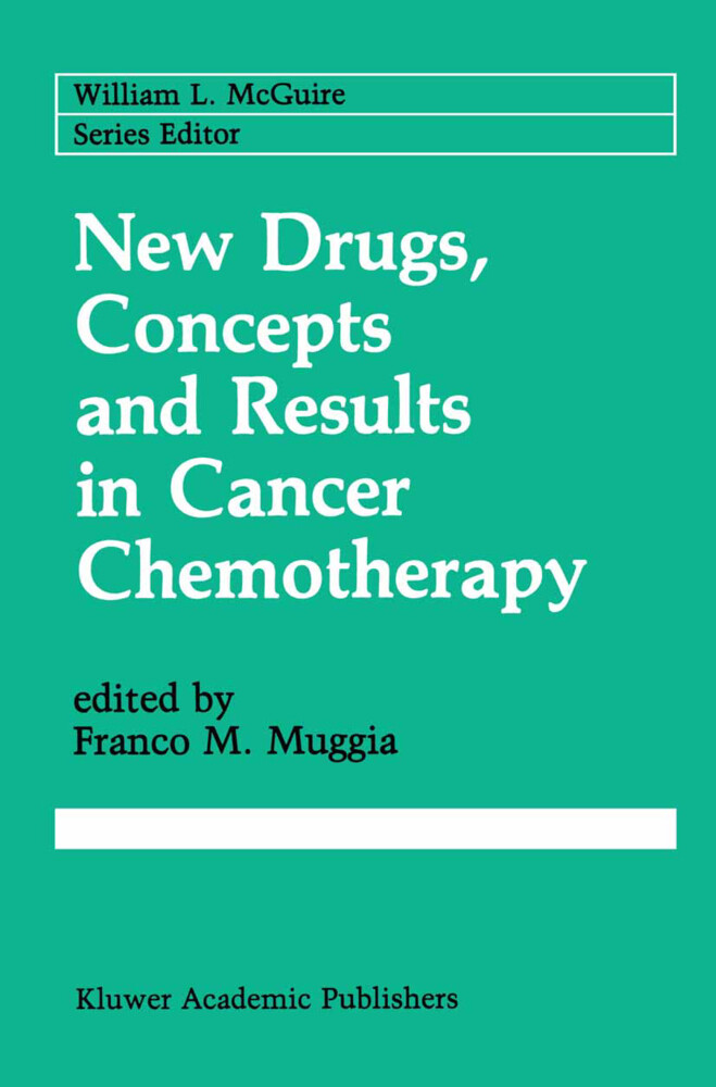 New Drugs, Concepts and Results in Cancer Chemotherapy als Buch