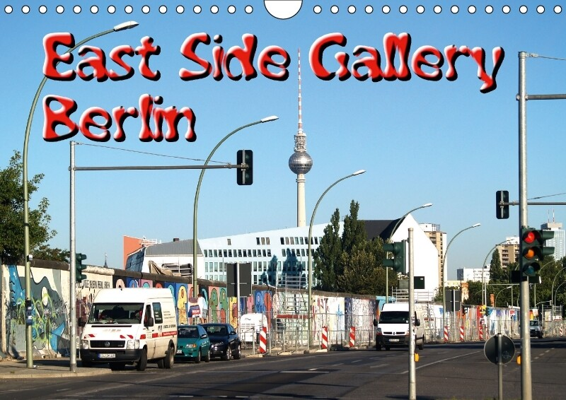 East Side Gallery I (Wandkalender 2017 DIN A4 q...