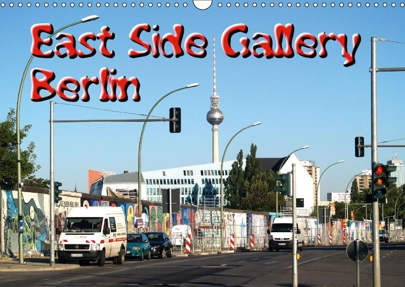 East Side Gallery I (Wandkalender 2017 DIN A3 q...