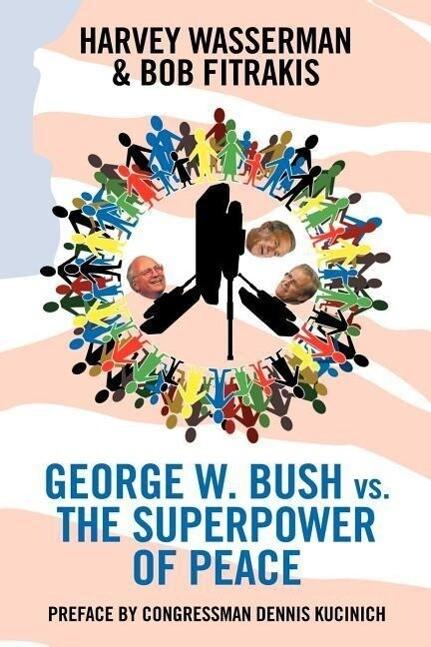 George W. Bush vs. the Superpower of Peace als Taschenbuch