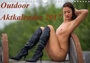 Outdoor Aktkalender 2017 (Wandkalender 2017 DIN A4 quer)