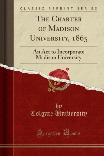 The Charter of Madison University, 1865 als Tas...