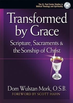 Transformed by Grace: Scripture, Sacraments and the Sonship of Christ als Taschenbuch
