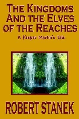 The Kingdoms and the Elves of the Reaches (Keeper Martin's Tales, Book 1) als Taschenbuch