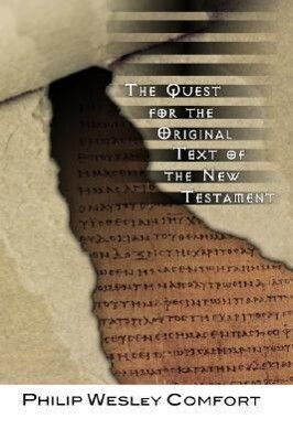 The Quest for the Original Text of the New Testament als Taschenbuch