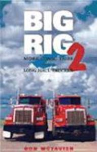 Big Rig Two: More Comic Tales from a Long Haul Trucker als Taschenbuch