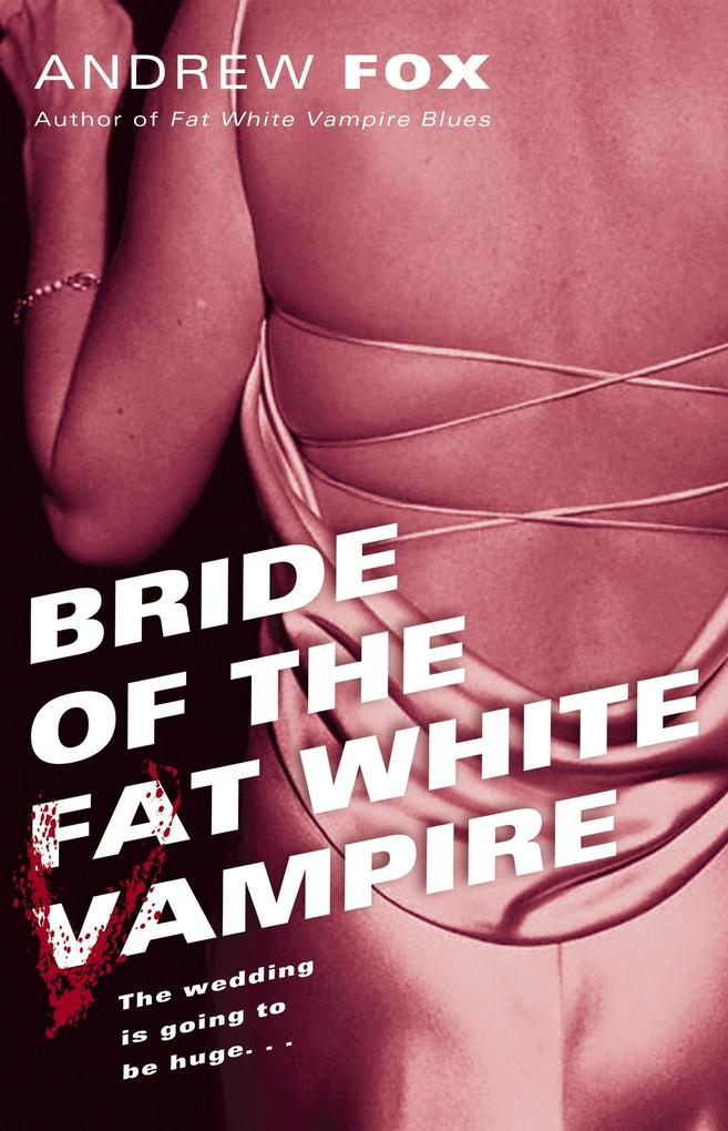 Bride of the Fat White Vampire als Taschenbuch