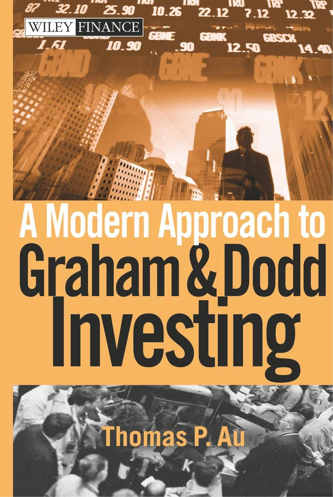 A Modern Approach to Graham and Dodd Investing als Buch