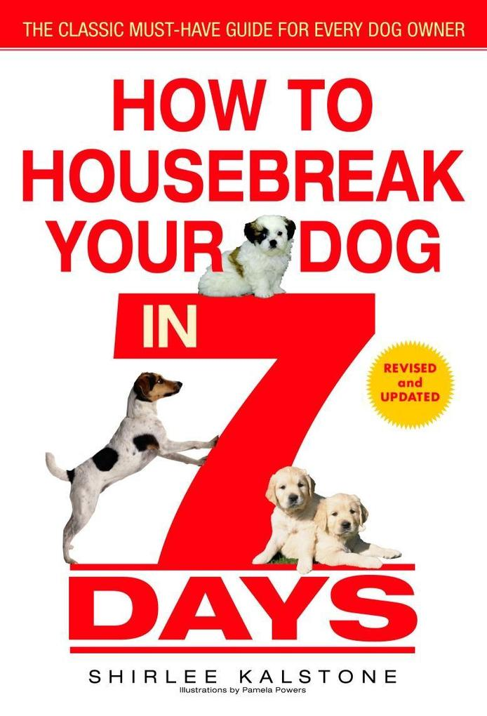 How to Housebreak Your Dog in 7 Days (Revised) als Taschenbuch