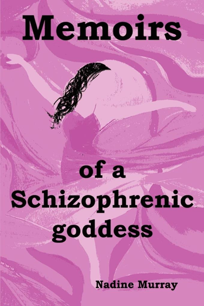 Memoirs of a Schizophrenic Goddess als Taschenbuch