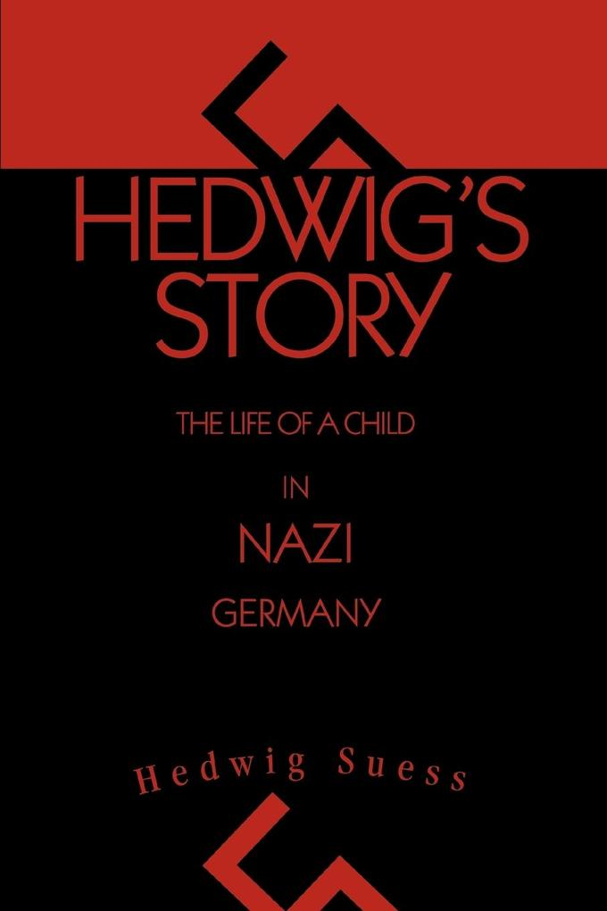 Hedwig's Story: The Life of a Child in Nazi Germany als Taschenbuch