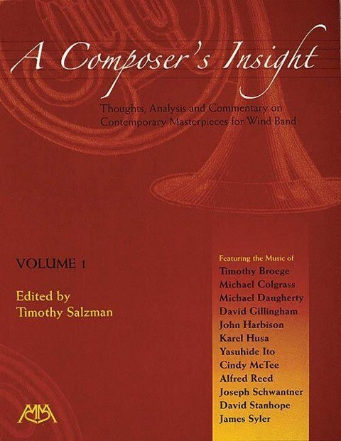 A Composer's Insight, Volume 1: Thoughts, Analysis and Commentary on Contemporary Masterpieces for Wind Band als Taschenbuch