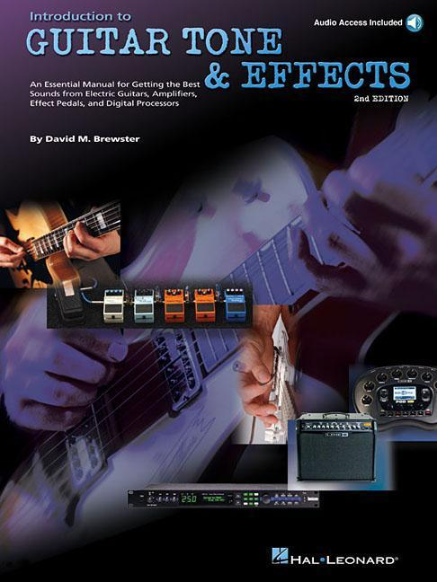 Introduction to Guitar Tone & Effects: A Manual for Getting the Best Sounds from Electric Guitars, Amplifiers, Effects Pedals & Processors als Taschenbuch