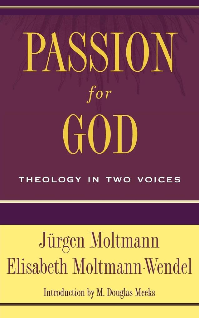 Passion for God: Theology in Two Voices als Taschenbuch