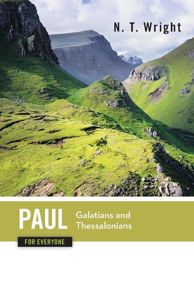 Paul for Everyone Galatians and Thessalonians als Taschenbuch