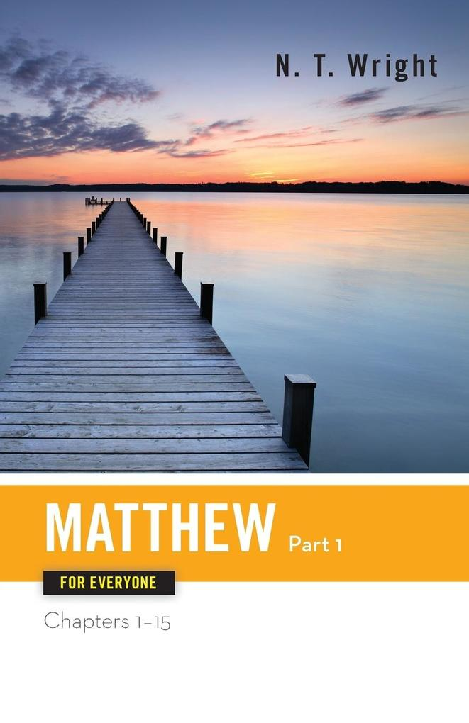Matthew for Everyone Part One Chapters 1-15 als Taschenbuch