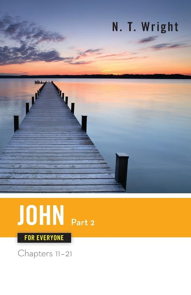John for Everyone Part Two Chapters 11-21 als Taschenbuch