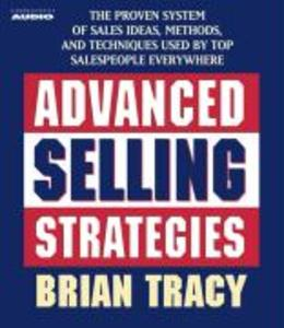 Advanced Selling Strategies: The Proven System Practiced by Top Salespeople als Hörbuch