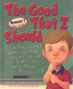 The Good That I Should: Roman 7 for Kids als Buch